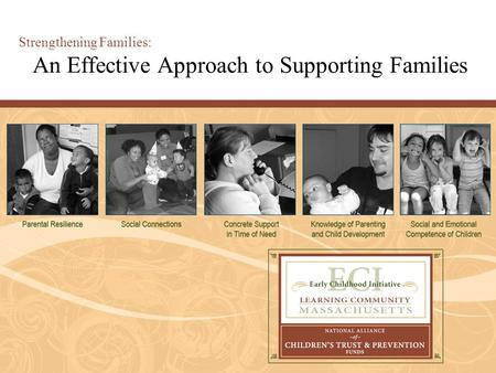 Strengthening Families: An Effective Approach to Supporting Families.