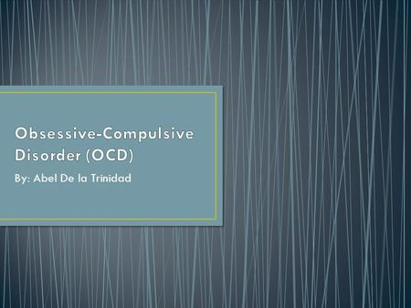 By: Abel De la Trinidad. Who is most at risk for OCD? What its used to diagnose ODC?