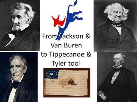 From Jackson & Van Buren to Tippecanoe & Tyler too!