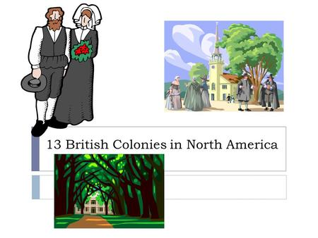 13 British Colonies in North America