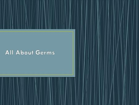 All About Germs.