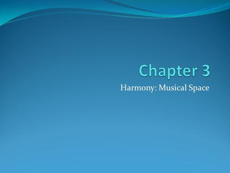 Harmony: Musical Space