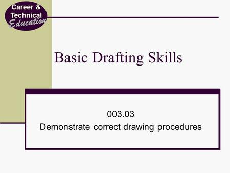 Demonstrate correct drawing procedures