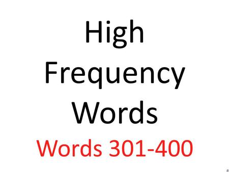 High Frequency Words Words 301-400 living black.