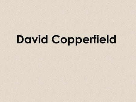 David Copperfield. Charles Dickens Biography Charles Dickens was born in 1812 When he was five years old he moved with his family to Catham He had a.