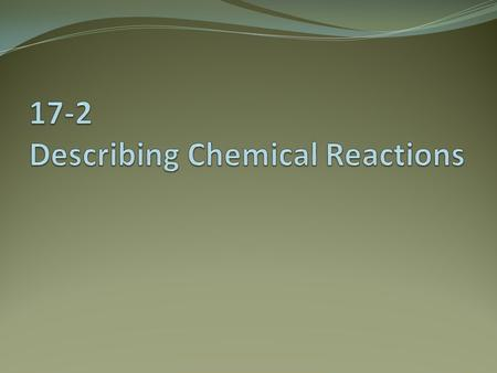 17-2 Describing Chemical Reactions