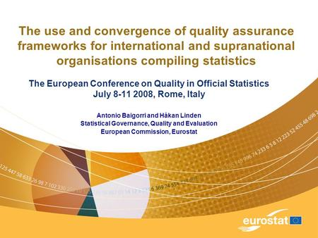 The use and convergence of quality assurance frameworks for international and supranational organisations compiling statistics The European Conference.