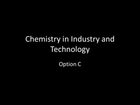 Chemistry in Industry and Technology Option C. Aluminium.
