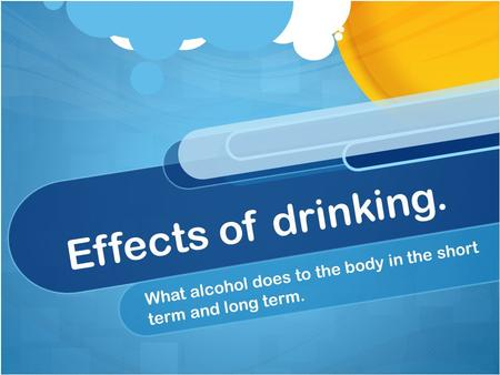 Effects of drinking. What alcohol does to the body in the short term and long term.