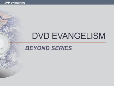 DVD Evangelism DVD EVANGELISM BEYOND SERIES. DVD Evangelism Why Are People Not Involved? Lack of self-confidence Unrecognised potential Have never been.