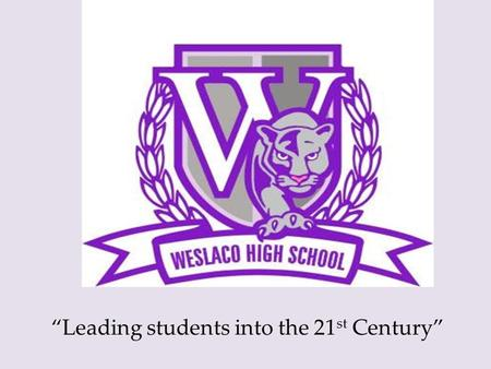 """Leading students into the 21 st Century"". Welcome to the Health Science and Education Small Learning Community."