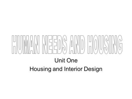 Unit One Housing and Interior Design
