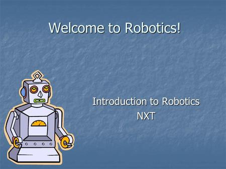 Introduction to Robotics NXT