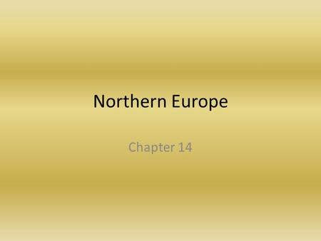 Northern Europe Chapter 14.