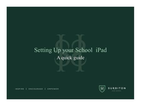 Setting Up your School iPad A quick guide. 1. Setting up iCloud When you turn it on for the first time, your iPad will take you through a set up process.