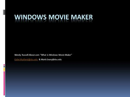 "Wendy Russell-About.com ""What is Windows Movie Maker"" &"