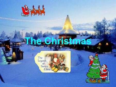 The Christmas. The legend of Santa Claus A bout one thousand and six hundred years ago,there was an old man named Nicholas, the Bishop of Myra in Turkey.