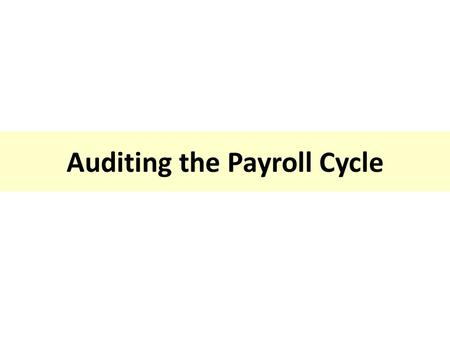 Auditing the Payroll Cycle. Transactions Personnel services or payroll cycle involves the activities that pertain to executive and employee compensation.