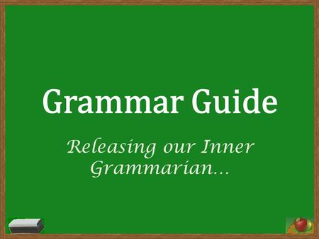 Grammar Guide Releasing our Inner Grammarian…. Fragments When a group of words fails to tell us: Who or what did something (the subject), What happened.