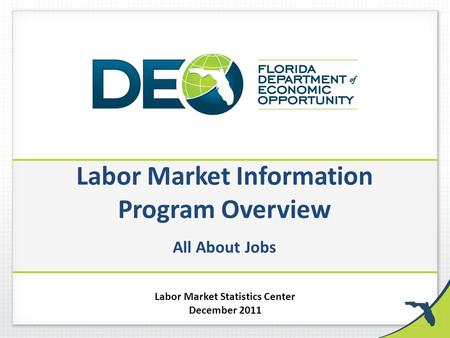 Labor Market Information Program Overview All About Jobs Labor Market Statistics Center December 2011.