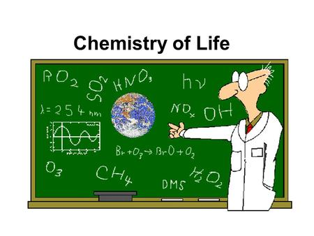 Chemistry of Life. The basics of Chemistry Matter is recycled and rearranged for living organisms Living matter is made up of different substances. Example.
