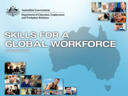 Australia's Vocational Education & Training (VET) System  Nationally agreed  Strong industry leadership and engagement  Provides skills and knowledge.
