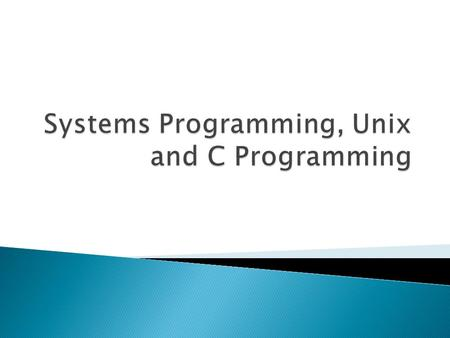  Knowledge and use of tools and resources in a system: standard libraries, system calls, debuggers, the shell environment, system programs and scripting.
