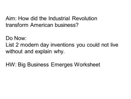 Aim: How did the Industrial Revolution transform American business