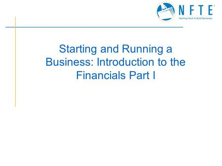 Starting and Running a Business: Introduction to the Financials Part I.