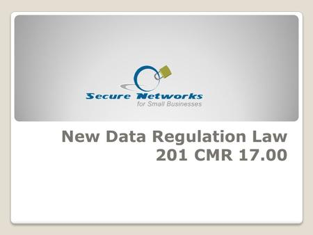 New Data Regulation Law 201 CMR 17.00. TJX Video.