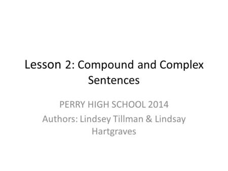 Lesson 2: Compound and Complex Sentences