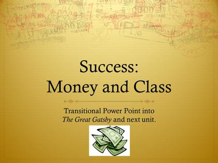 Success: Money and Class