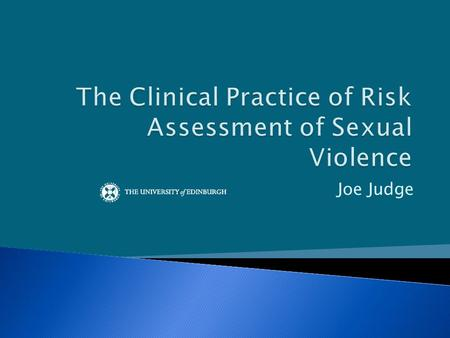 Joe Judge.  There are significant literatures on risk factors for recidivism in sexual offenders and on the predictive accuracy of different types of.