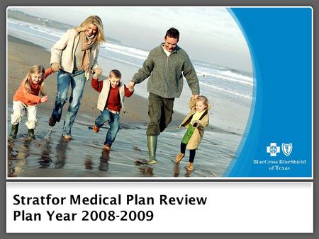 Stratfor Medical Plan Review Plan Year 2008-2009.