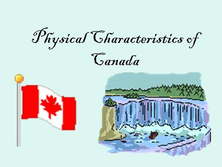 Physical Characteristics of Canada