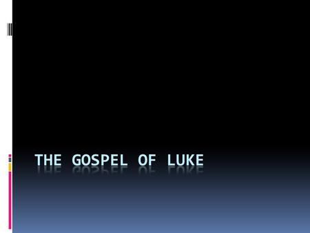 The gospel of luke.