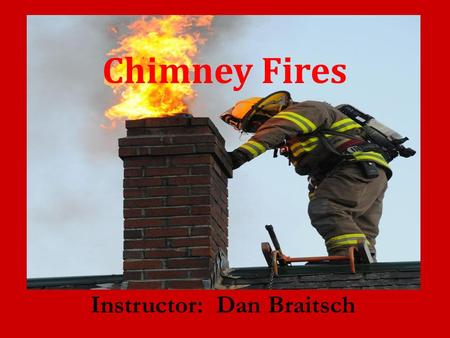 Chimney Fire Training Ppt