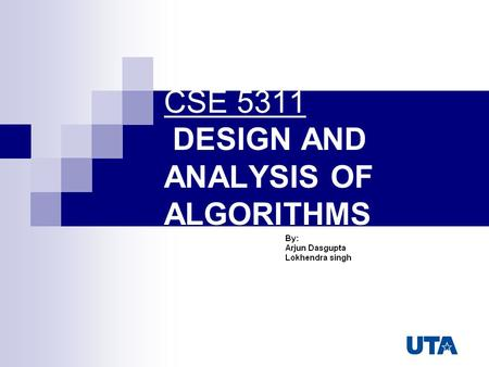 CSE 5311 DESIGN AND ANALYSIS OF ALGORITHMS. Definitions of Algorithm A mathematical relation between an observed quantity and a variable used in a step-by-step.
