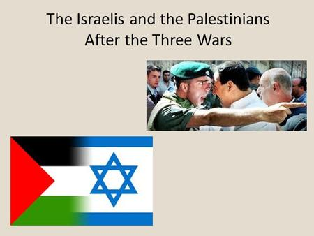 The Israelis and the Palestinians After the Three Wars.
