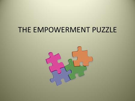 THE EMPOWERMENT PUZZLE