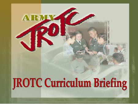 JROTC Curriculum Briefing