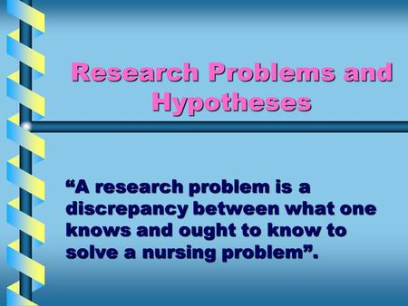 Research Problems and Hypotheses