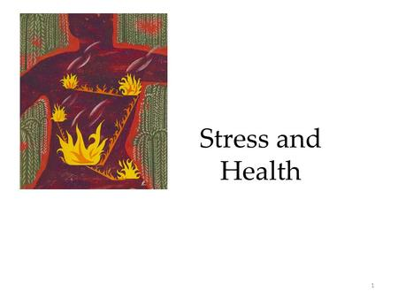 1 Stress and Health. 2 Stress and Illness  Stress and Stressors  Stress and the Heart  Stress and the Susceptibility to Disease Promoting Health 