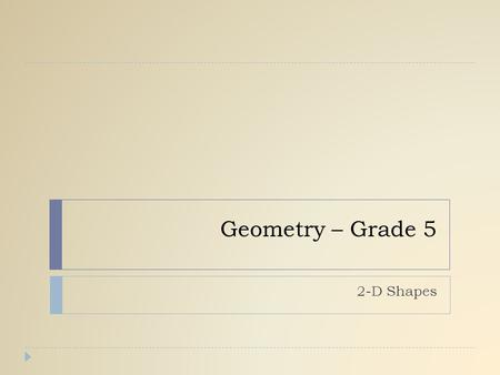 Geometry – Grade 5 2-D Shapes.