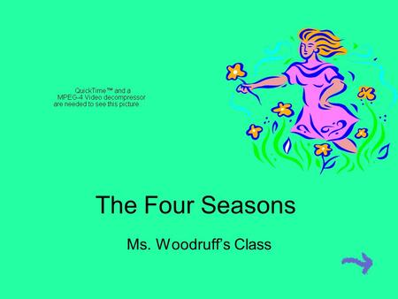 The Four Seasons Ms. Woodruff's Class.