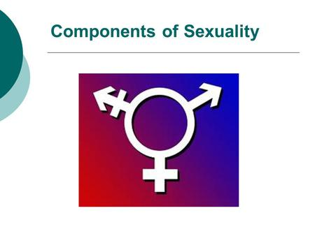 Components of Sexuality