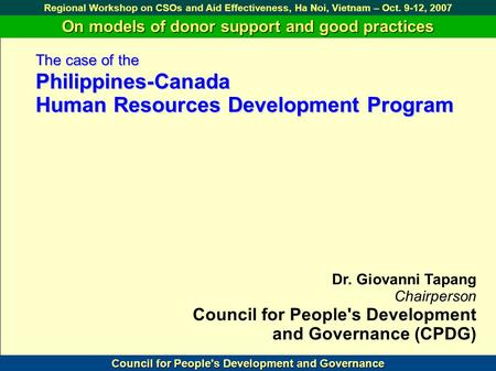 On models of donor support and good practices Council for People's Development and Governance Regional Workshop on CSOs and Aid Effectiveness, Ha Noi,
