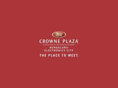 Crowne Plaza Bengaluru Electronics City is an upscale business hotel that is The Place To Meet for successful interactions and has the best facilities.