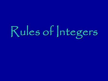 Rules of Integers. Positive numbers are numbers that are above zero. Negative numbers are numbers below zero.
