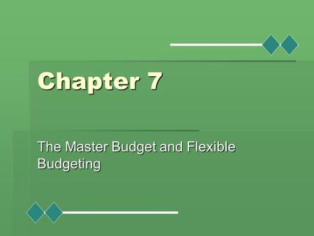 The Master Budget and Flexible Budgeting